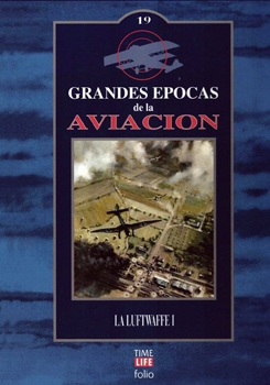 La Luftwaffe I (Grandes Epocas de la Aviacion vol.19)