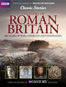 The Story of Roman Britain (BBC History Magazine)