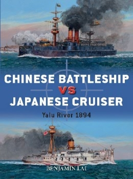 Chinese Battleship vs Japanese Cruiser: Yalu River 1894 (Osprey Duel 92)