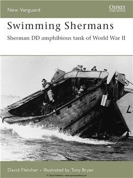 Swimming Shermans: Sherman DD amphibious tank of World War II (Osprey New Vanguard 123)