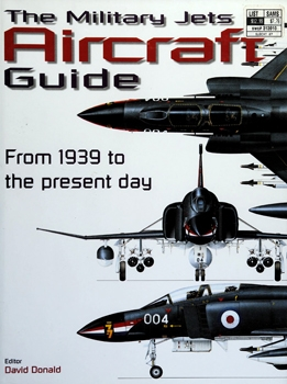 The Military Jets Aircraft Guide: From 1939 to the Present Day