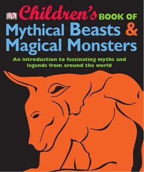 Children's Book of Mythical Beasts & Magical Monsters (DK)