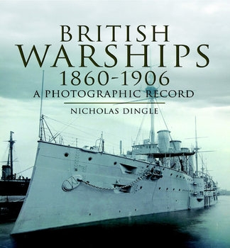 British Warships 1860-1906: A Photographic Record
