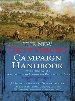 The New Gettysburg Campaign Handbook: Facts, Photos, and Artwork for Readers of All Ages, June 9 - July 14, 1863