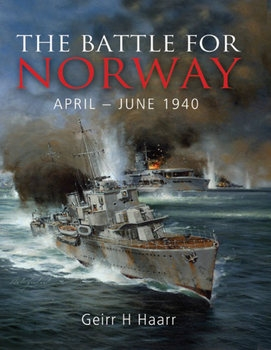The Battle for Norway April-June 1940