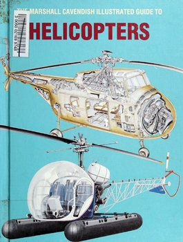 The Marshall Cavendish Illustrated Guide to Helicopters