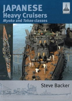 Japanese Heavy Cruisers Myoko and Takao Classes (Shipcraft №5)