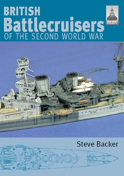 British Battlecruisers of the Second World War (Shipcraft №7)