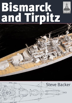 Bismarck and Tirpitz (Shipcraft №10)