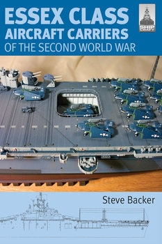 Essex Class Aircraft Carriers of the Second World War (Shipcraft №12)