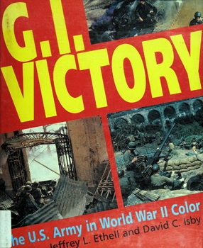 G.I. Victory: The U.S. Army in World War II Color