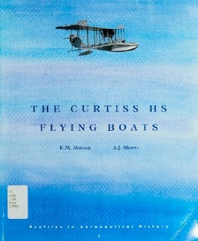 The Curtiss HS Flying Boats (Profiles in Aeronautical History, Part 1)