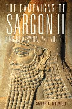 The Campaigns of Sargon II, King of Assyria, 721-705 B.C.