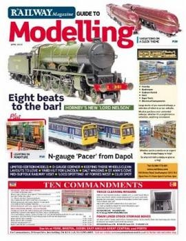 Railway Magazine Guide to Modelling 2019-04