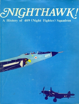 Nighthawk! A History of 409 (Night Fighter) Squadron, 1941-1977