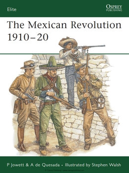 The Mexican Revolution 1910-1920 (Osprey Elite 137)