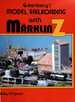 Greenberg's Model Railroading With Ma?rklin Z