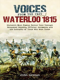 Voices from the Past: The Battle of Waterloo 1815