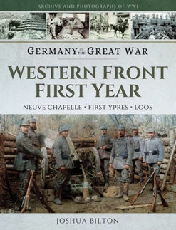 Western Front First Year: Neuve Chapelle, First Ypres, Loos