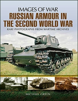 Images of War - Russian Armour In The Second World War