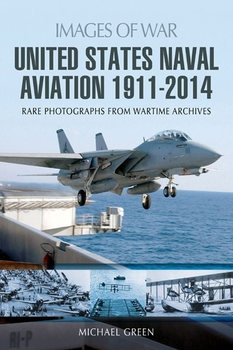 United States Naval Aviation 1911-2014 (Images of War)