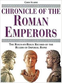 Chronicle of the Roman Emperors: The Reign-by-Reign Record of the Rulers of Imperial Rome