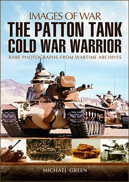 Images of War - Patton Tanks: Rare Photographs from Wartime Archives