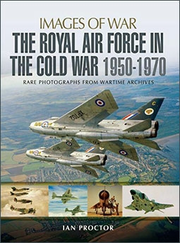 Images of War - The Royal Air Force in the Cold War 1950-1970