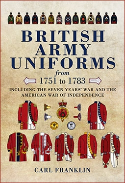 British Army Uniforms from 1751-1783: Including the Seven Year's War and the American War of Independence