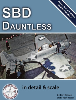 SBD Dauntless in detail & scale (Detail & Scale Series Digital Volume 5)