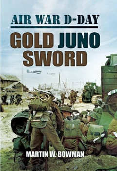 Air War D-Day Volume 5: Gold Juno Sword