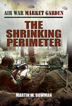 Air War Market Garden Volume 3: The Perimeter Shrinking