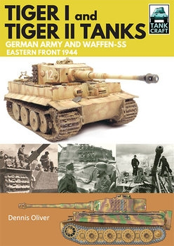 Tiger I and Tiger II Tanks: German Army and Waffen-SS: Eastern Front 1944 (Tank Craft 1)