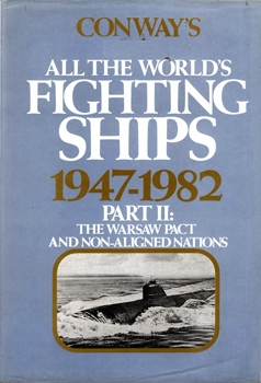 Conway's Fighting Ships 1947-1982 Part II: The Warsaw Pact and Non-Aligned Nations