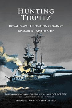 Hunting Tirpitz: Royal Naval Operations against Bismarck's Sister Ship