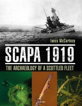 Scapa 1919: The Archaeology of a Scuttled Fleet (Osprey General Military)