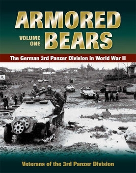 Armored Bears Volume One: The German 3rd Panzer Division in World War II