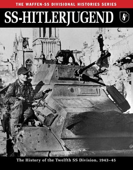 SS-Hitlerjugend: The History of the Twelfth SS Division 1943-1945