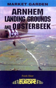 Arnhem: Landing Grounds and Oosterbeek (Battleground Europe)