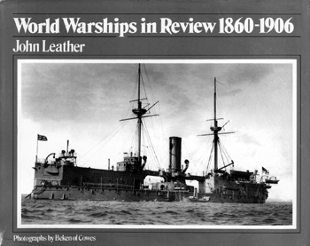 World Warships in Review, 1860-1906