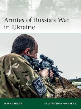 Armies of Russia's War in Ukraine (Osprey Elite 228)