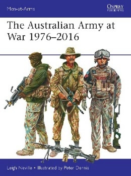 The Australian Army at War 1976-2016 (Osprey Men-at-Arms 526)