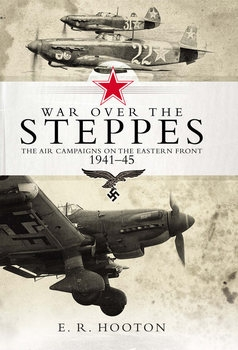 War over the Steppes: The Air Campaigns on the Eastern Front 1941-1945 (Osprey General Aviation)