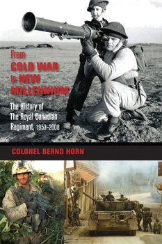 From Cold War to New Millennium: The History of The Royal Canadian Regiment, 1953–2008