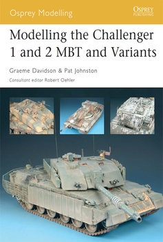 Modelling the Challenger 1 and 2 Mbt and Variants (Osprey Modelling №29)