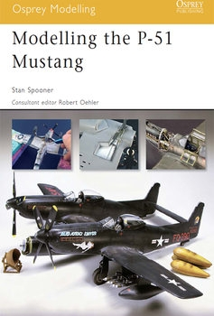 Modelling the P-51 Mustang (Osprey Modelling №34)
