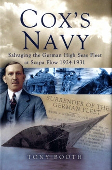 Cox's Navy: Salvaging The German High Seas Fleet at Scape Flow 1924-1931