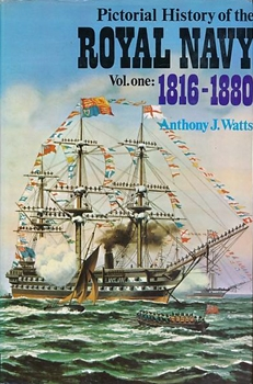 Pictorial History of the Royal Navy: Volume One 1816-1880