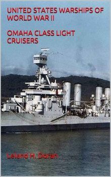 United States Warships of World War II: Omaha Class Large Cruisers