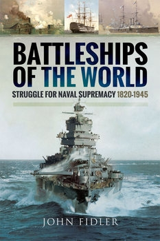 Battleships of the World: Struggle for Naval Supremacy 1820-1945